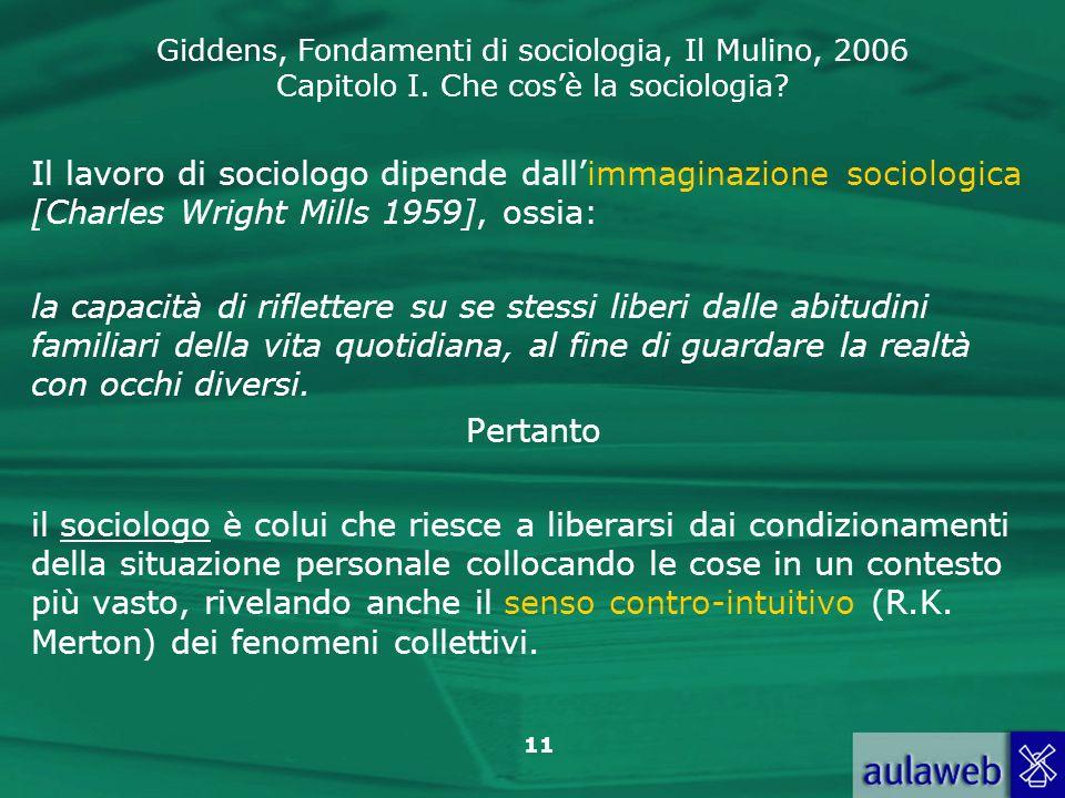 Il lavoro di sociologo dipende dall'immaginazione sociologica [Charles Wright Mills 1959], ossia: